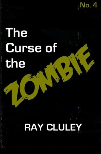 9781508949671: The Curse of the Zombie (The Cursed) (Volume 4)