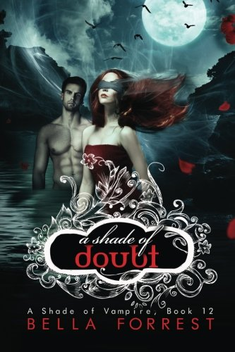 A Shade of Vampire 12: A Shade of Doubt (Volume 12): Bella Forrest