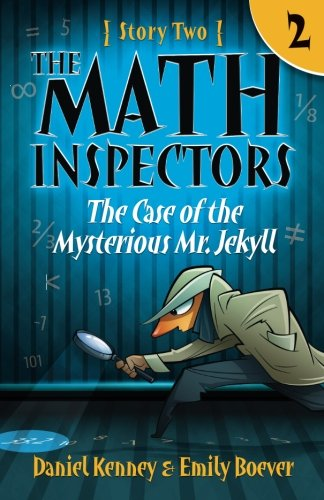 The Math Inspectors: Story Two - The Case of the Mysterious Mr. Jekyll (Volume 2): Kenney, Daniel; ...