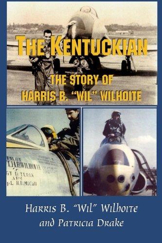 "The Kentuckian: The Story of Harris B. ""Wil"" Wilhoite: Wilhoite, Harris B."