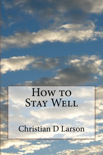 9781508952466: How to Stay Well
