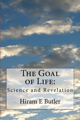 9781508952558: The Goal of Life: Science and Revelation