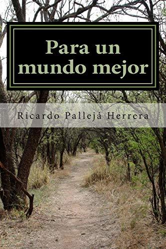 9781508953272: Para un mundo mejor: Ateísmo y Naturismo (Spanish Edition)