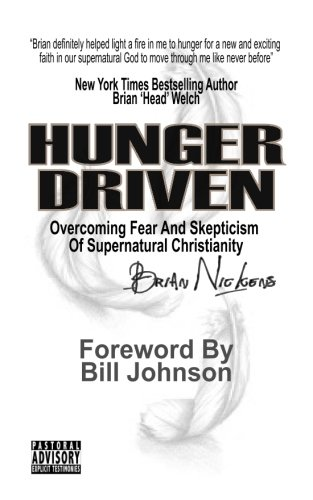 9781508955146: Hunger Driven: Overcoming Fear And Skepticism Of The Supernatural Christian Lifestyle