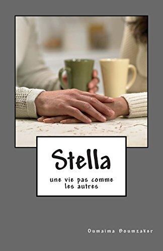 9781508955771: Stella: (une vie pas comme les autres) (French Edition)