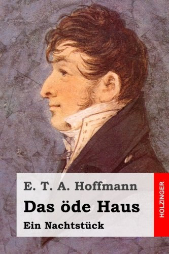 Das öde Haus: Ein Nachtstück (German Edition): Hoffmann, E. T. A.