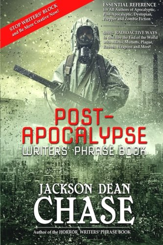 9781508958284: Post-Apocalypse Writers' Phrase Book: Essential Reference for All Authors of Apocalyptic, Post-Apocalyptic, Dystopian, Prepper, and Zombie Fiction (Writers' Phrase Books) (Volume 2)