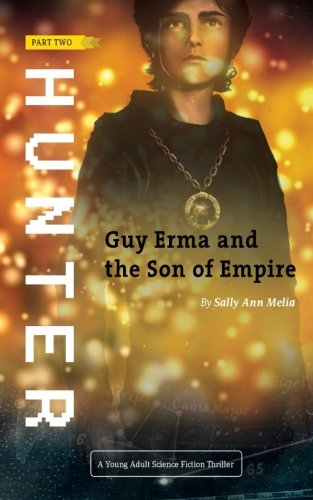 9781508958444: Hunter: A Young Adult Science Fiction Thriller (Guy Erma and the Son of Empire)