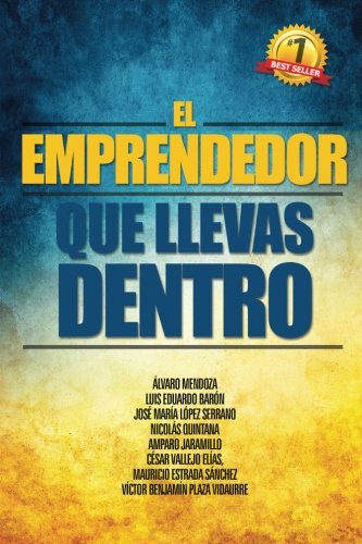 El Emprendedor Que Llevas Dentro (Paperback): Luis Eduardo Baron,