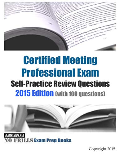 9781508962526: Certified Meeting Professional Exam Self-Practice Review Questions 2015 Edition: (with 100 questions)