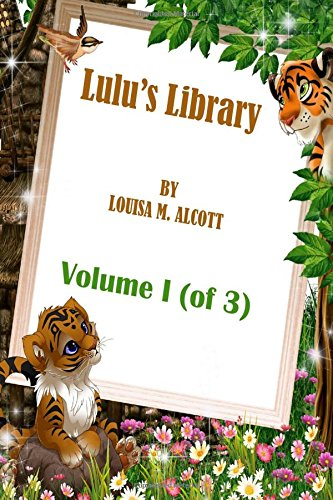 Lulu's Library: Volume I (of 3) by: Alcott, MS Louisa