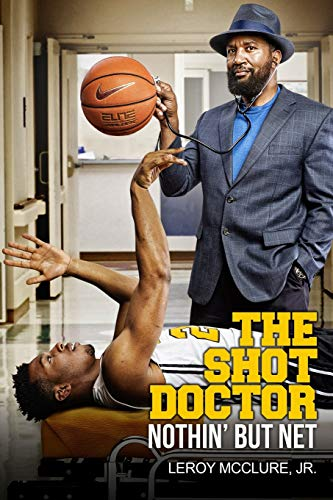 9781508964636: The Shot Doctor: Nothin' but Net
