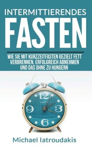9781508965664: Intermittierendes Fasten: Mehr Energie, mehr Gesundheit durch Kurzeit-Fasten [Abnehmen, Anti-Aging / WISSEN KOMPAKT]