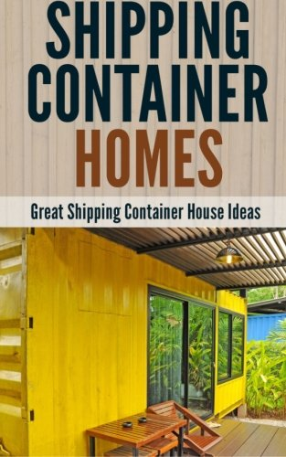 9781508965886: Shipping Container Homes: Great Shipping Container House Ideas
