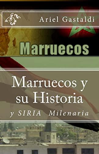 Marruecos y Su Historia: Siria Milinaria: Gastaldi, Sr. Ariel