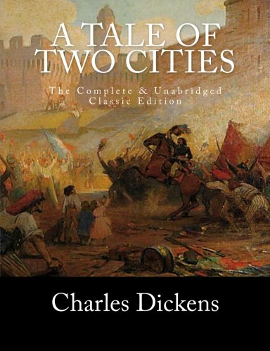A Tale of Two Cities The Complete & Unabridged Classic Edition: Dickens, Charles; Press, Summit...