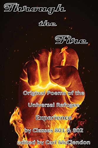 9781508968351: Through the Fire: Original Poems of the Universal Refugee Experience