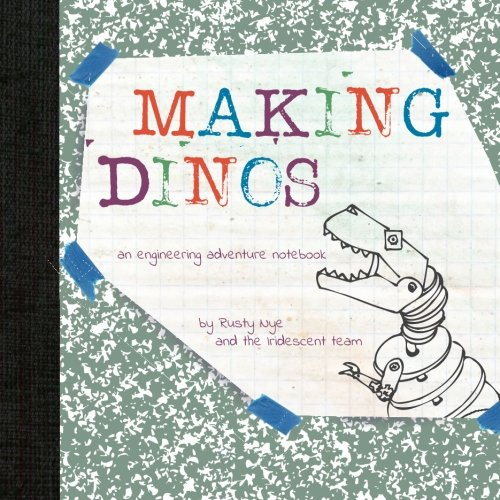 9781508968849: Making Dinos: an engineering adventure notebook