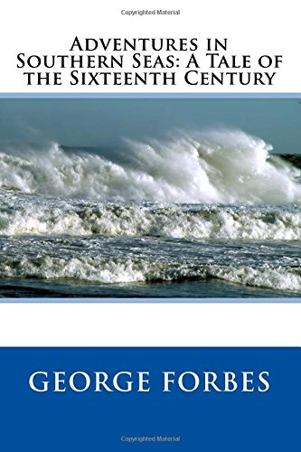 9781508971986: Adventures in Southern Seas: A Tale of the Sixteenth Century