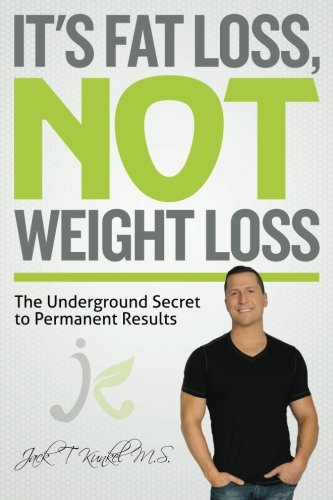 9781508972457: It's Fat Loss, Not Weight Loss: The Underground Secret to Permanent Results