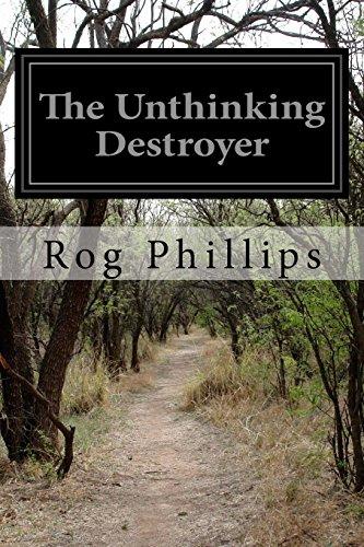 9781508973287: The Unthinking Destroyer