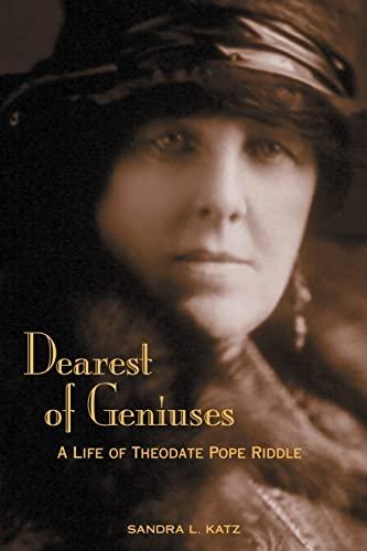 Dearest of Geniuses: A Life of Theodate Pope Riddle: Sandra L. Katz