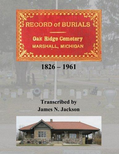 Record of Burials, Oakridge Cemetery, Marshall, Michigan,: Jackson, James N.