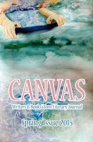 9781508975380: CANVAS: Spring 2015 (Canvas Teen Literary Journal) (Volume 9)