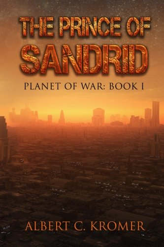 9781508975458: The Prince of Sandrid (Planet of War) (Volume 1)