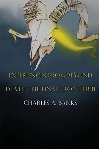 9781508975540: Experiences From Beyond (Unknown and True) Part II: Death and the Final Frontier (Death The Final Frontier) (Volume 2)