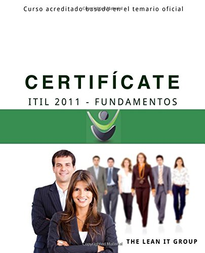 9781508975922: Certificate - ITIL 2011 Fundamentos: Basado en el programa de estudio oficial (Spanish Edition)