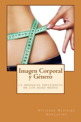 Imagen Corporal y Genero: la desigual influencia: Goncalves, Vivianne Oliveira
