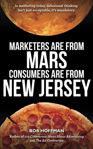 9781508977117: Marketers Are From Mars, Consumers Are From New Jersey