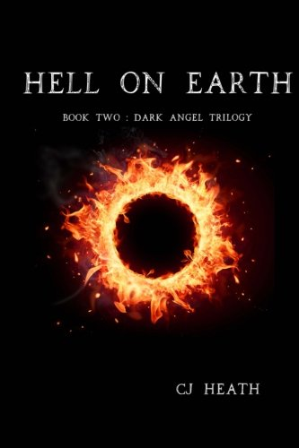 Hell on Earth (Dark Angel) (Volume 2): CJ Heath