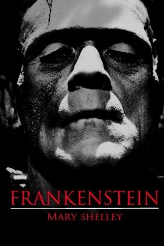 9781508980865: Frankenstein (ILLUSTRATED VERSION): Frankenstein by Mary Shelley: Volume 1