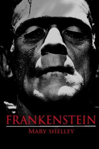 9781508980865: Frankenstein (ILLUSTRATED VERSION): Frankenstein by Mary Shelley (Volume 1)
