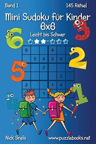 Mini Sudoku Fur Kinder 6x6 - Leicht: Snels, Nick