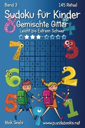 Sudoku Fur Kinder Gemischte Gitter - Leicht: Snels, Nick