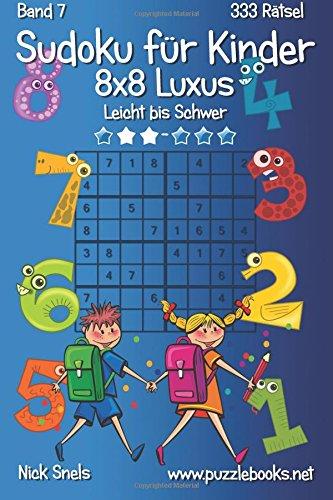 9781508982401: Sudoku für Kinder 8x8 Luxus - Leicht bis Schwer - Band 7 - 333 Rätsel: Volume 7