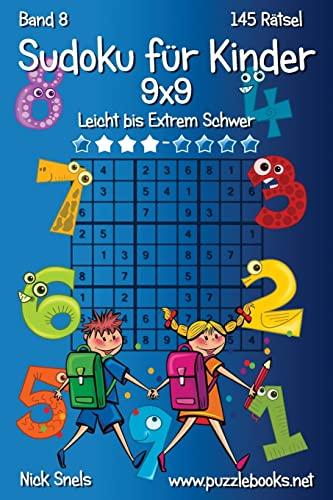 Klassisches Sudoku Fur Kinder 9x9 - Leicht: Snels, Nick
