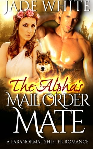 9781508983194: The Alpha's Mail Order Mate