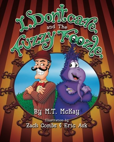 9781508983286: I Dontcare and the Fuzzy Foozle: Fuzzy Foozle Zoo Series (Volume 1)