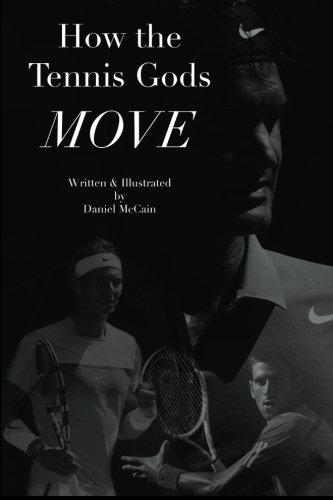 9781508983880: How the Tennis Gods Move