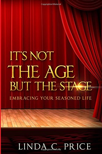 9781508984245: It's Not The Age But The Stage: Embracing Your Seasoned Life