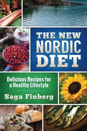 9781508985105: The New Nordic Diet: Delicious Recipes for a Healthy Lifestyle (Volume 2)