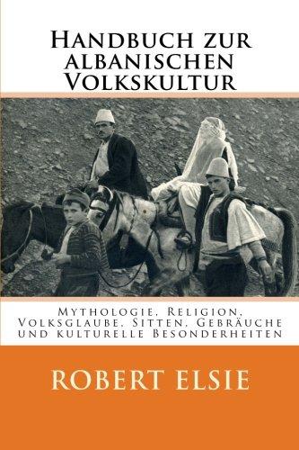 9781508986300: Handbuch zur albanischen Volkskultur: Mythologie, Religion, Volksglaube, Sitten, Gebräuche und kulturelle Besonderheiten
