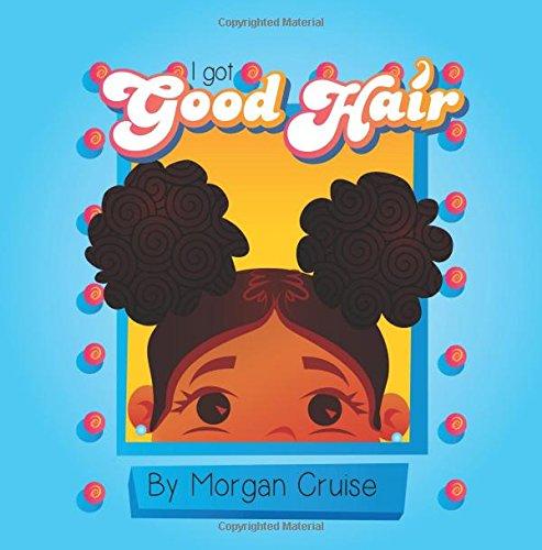 I Got Good Hair: Morgan Cruise