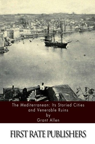 9781508988373: The Mediterranean: Its Storied Cities and Venerable Ruins
