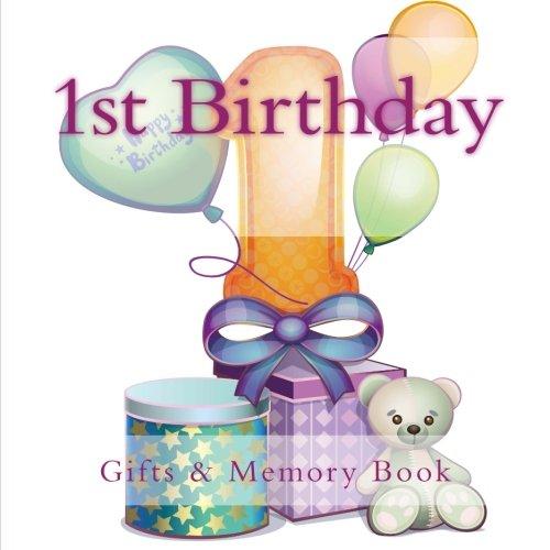 9781508991595: 1st Birthday Gifts: & Memory Book