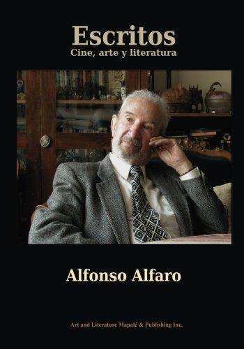 Escritos: Cine, Arte y Literatura: Alfaro, Alfonso
